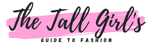 The Tall Girl's Guide to Fashion